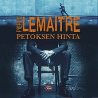 Petoksen hinta - Pierre Lemaitre