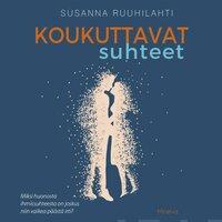 Koukuttavat suhteet - Susanna Ruuhilahti