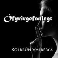 Ófyrirgefanlegt - Kolbrún Valbergsdóttir