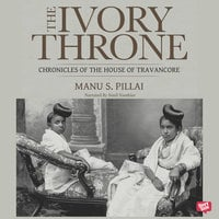 The Ivory Throne - Manu S. Pillai