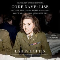 Code Name: Lise - Larry Loftis