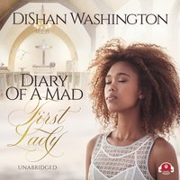 Diary of a Mad First Lady - DiShan Washington