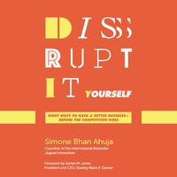 Disrupt-It-Yourself - Simone Bhan Ahuja