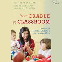 From Cradle to Classroom - Nicholas D. Young, Elizabeth Jean, Anne E. Mead