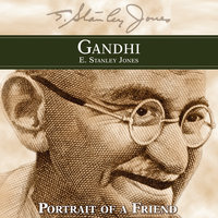 Gandhi - E. Stanley Jones