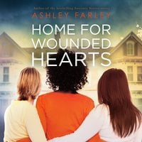 Home for Wounded Hearts - Ashley Farley