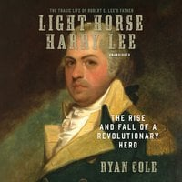 Light-Horse Harry Lee - Ryan Cole
