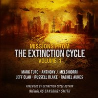 Missions from the Extinction Cycle, Vol. 1 - Various Authors, Mark Tufo, Russell Blake, Rachel Aukes, Jeff Olah, Anthony J. Melchiorri