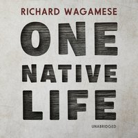 One Native Life - Richard Wagamese