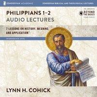 Philippians 1-2: Audio Lectures - Lynn H. Cohick