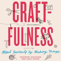 Craftfulness - Rosemary Davidson,Arzu Tahsin