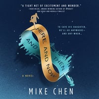 Here and Now and Then - Mike Chen