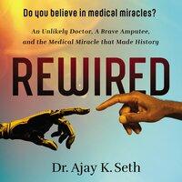 Rewired - Dr. Ajay K. Seth