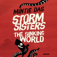 Storm Sisters: The Sinking World - Mintie Das