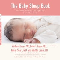 The Baby Sleep Book - William Sears, James Sears, MD, Martha Sears, Robert W. Sears