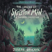The Legend of Skeleton Man - Joseph Bruchac