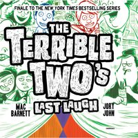 The Terrible Two's Last Laugh - Jory John, Mac Barnett