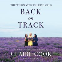 The Wildwater Walking Club: Back on Track - Claire Cook