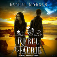 Rebel Faerie - Rachel Morgan