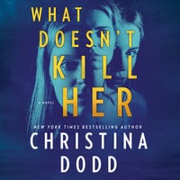 What Doesn't Kill Her - Christina Dodd