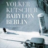Babylon Berlin - Del 1 - Volker Kutscher