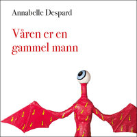 Våren er en gammel mann - Annabelle Despard