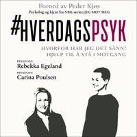 Hverdagspsyk - Rebekka Egeland, Peder Kjøs, Carina Carl