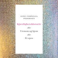 Kjærlighetshistorie - Gine Cornelia Pedersen