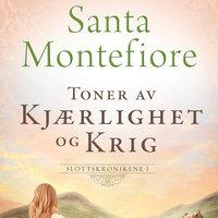 Toner av kjærlighet og krig - Santa Montefiore