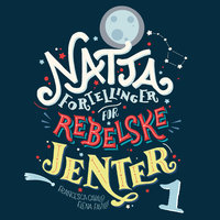 Nattafortellinger for rebelske jenter - Francesca Cavallo,Elena Favilli