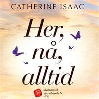 Her, nå, alltid - Catherine Isaac