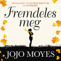Fremdeles meg - Jojo Moyes
