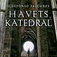 Havets katedral - Del 4 - Ildefonso Falcones