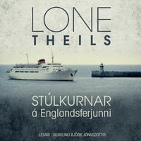 Stúlkurnar á Englandsferjunni - Lone Theils