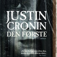 Den første - Del 1 - Justin Cronin