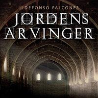 Jordens arvinger - Del 1 - Ildefonso Falcones