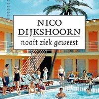 Nooit ziek geweest - Nico Dijkshoorn