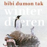 Winterdieren - Bibi Dumon Tak