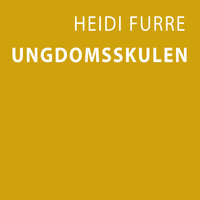 Ungdomsskulen - Heidi Furre