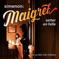 Maigret setter en felle - Georges Simenon