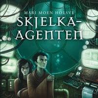 Skjelka-agenten - Mari Moen Holsve