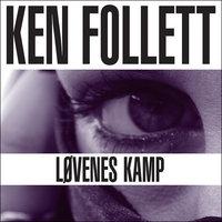Løvenes kamp - Ken Follett