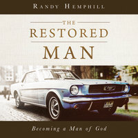 The Restored Man - Randy Hemphill