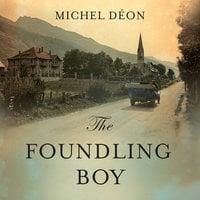 The Foundling Boy - Michel Déon