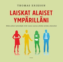 Laiskat alaiset ympärilläni – Miksi jotkut työntekijät eivät tunnu saavan yhtään mitään aikaiseksi - Thomas Erikson