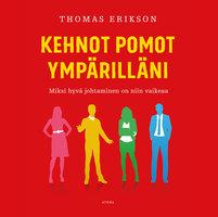Kehnot pomot ympärilläni – Miksi hyvä johtaminen on niin vaikeaa? - Thomas Erikson