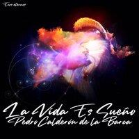 La Vida Es Sueño (Life is a Dream) (Spanish) - Pedro Calderón de la Barca