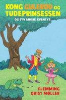 Kong Gulerod og Tudeprinsessen og 7 andre eventyr - Flemming Quist Møller