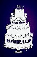 Papirbryllup - Laura Ringo