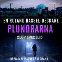 Plundrarna: En Roland Hassel-deckare - Olov Svedelid